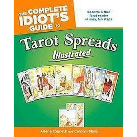 The Complete Idiot's Guide to Tarot Spreads Illustrated (Paperback)