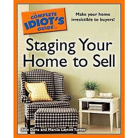 The Complete Idiot's Guide to Staging Your Home to Sell (Paperback)
