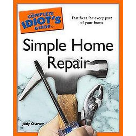 The Complete Idiot's Guide to Simple Home Repair (Paperback)