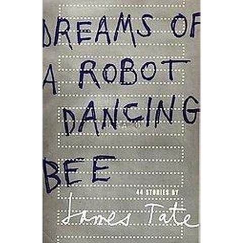 Dreams of a Robot Dancing Bee (Paperback)