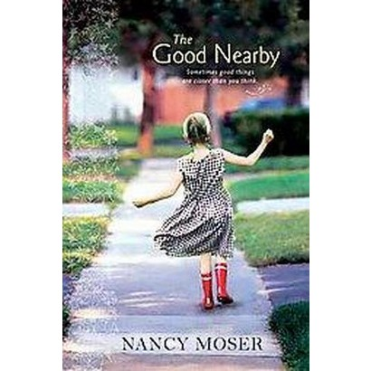 The Good Nearby (Paperback)