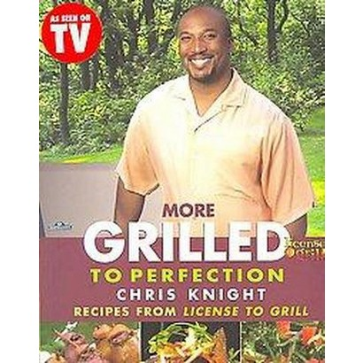 More Grilled to Perfection (Paperback)