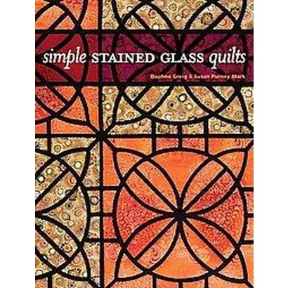 Simple Stained Glass Quilts (Paperback)