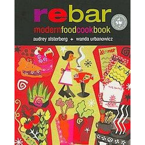 Rebar Modern Food Cookbook (Paperback)