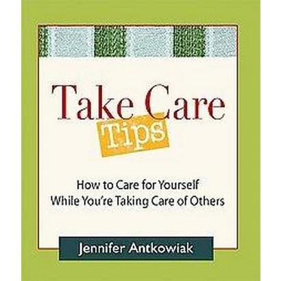 Take Care! Tips (Paperback)