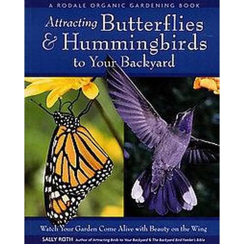 Attracting Butterflies & Hummingbirds to Your Backyard (Paperback)