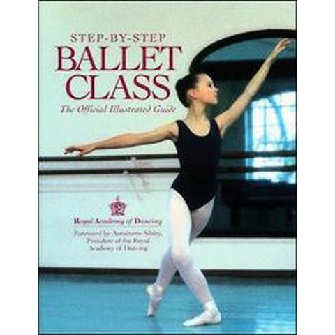 Step-By-Step Ballet Class (Reprint) (Paperback)