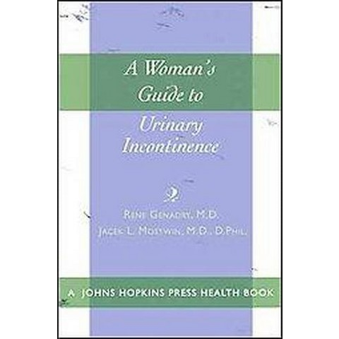 A Woman's Guide to Urinary Incontinence (Paperback)