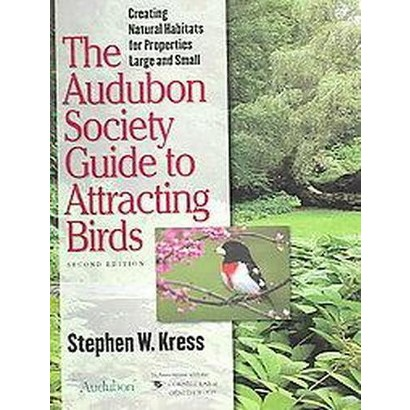 The Audubon Society Guide to Attracting Birds (Paperback)