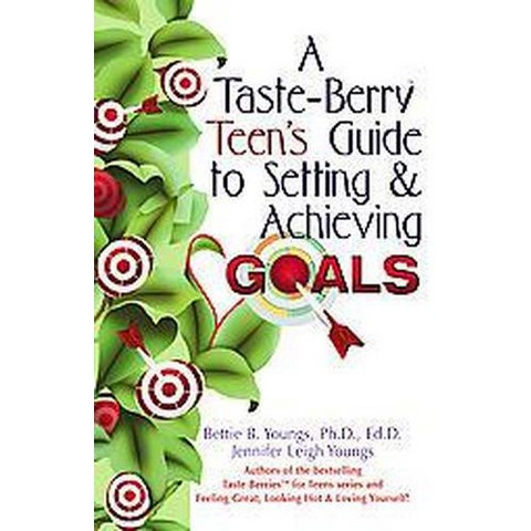 A Taste-Berry Teen's Guide to Setting and Achieving Goals (Paperback)