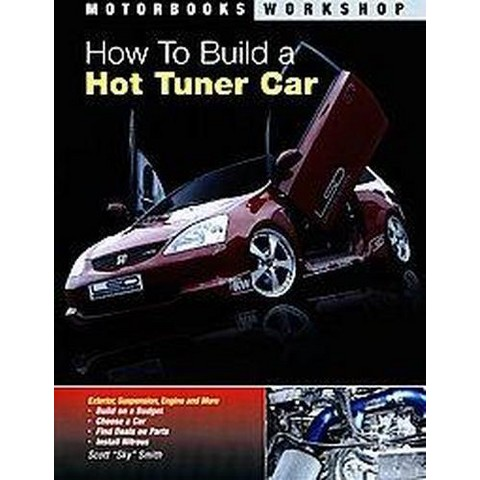How to Build a Hot Tuner Car (Paperback)