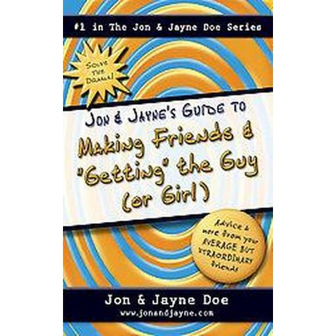 """Jon & Jayne's Guide to Making Friends and """"Getting"""" the Guy (or Girl) (Paperback)"""