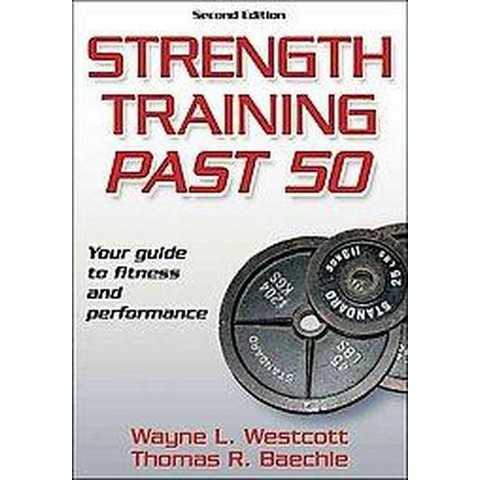 Strength Training Past 50 (Paperback)
