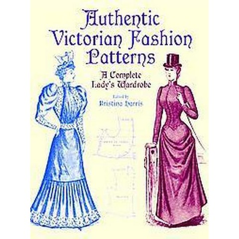Authentic Victorian Fashion Patterns (Paperback)