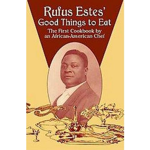 Rufus Estes' Good Things To Eat (Paperback)