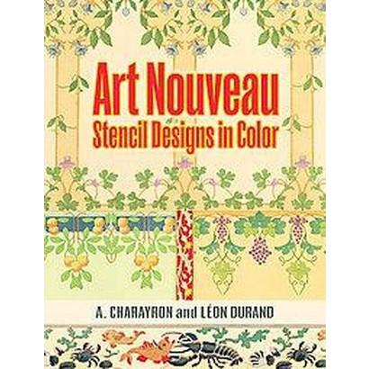 Art Nouveau Stencil Designs in Color (Paperback)