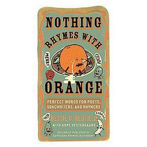 Nothing Rhymes with Orange (Paperback)