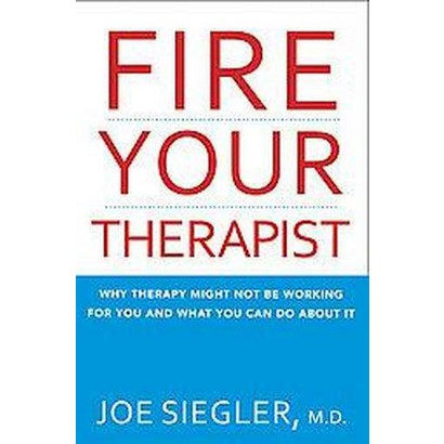 Fire Your Therapist (Original) (Paperback)