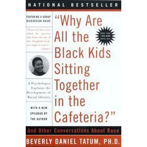 Why Are All the Black Kids Sitting Together in the Cafeteria? (Paperback)