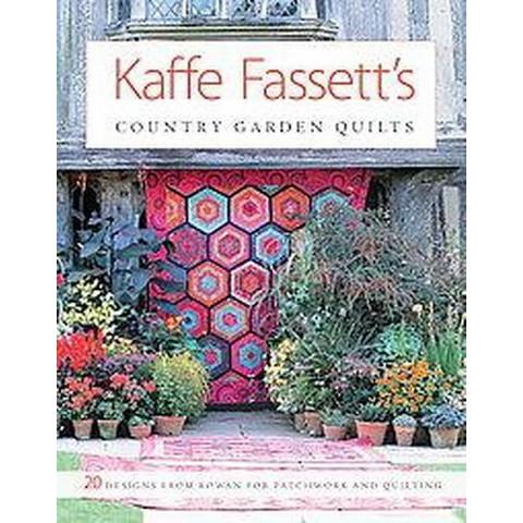 Kaffe Fassett's Country Garden Quilts (Paperback)