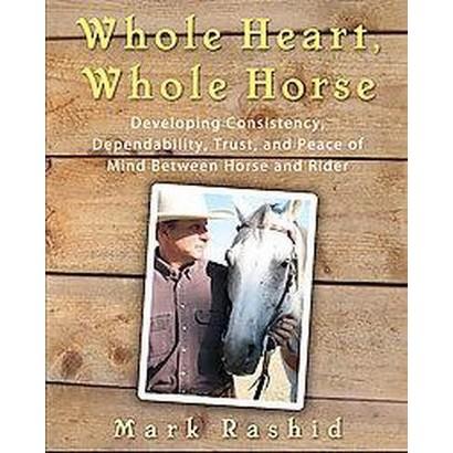 Whole Heart, Whole Horse (Hardcover)