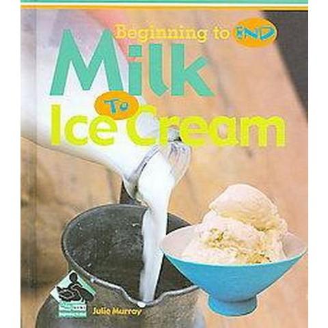 Milk to Ice Cream (Hardcover)