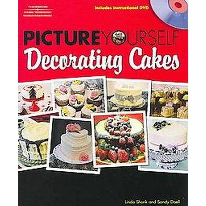 Picture Yourself Decorating Cakes (Mixed media product)