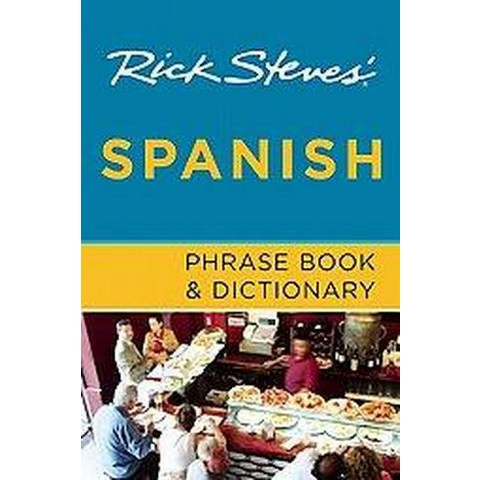 Rick Steves' Spanish Phrase Book and Dictionary (Paperback)