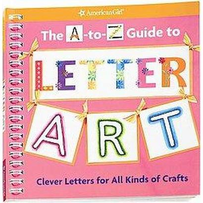 The A-to-Z Guide to Letter Art (Spiral)