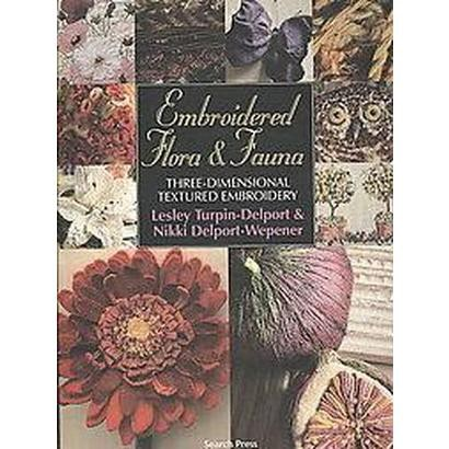 Embroidered Flora & Fauna (Paperback)