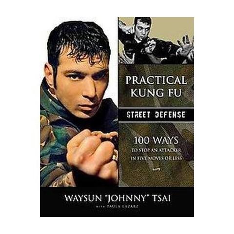 Practical Kung-Fu Street Defense (Paperback)