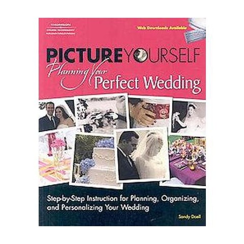 Picture Yourself Planning Your Perfect Wedding (Paperback)