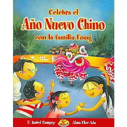 Celebra El Ano Nuevo Chino Con La Familia Fong / Celebrate Chinese New Yeark with the Fong Family (Mixed