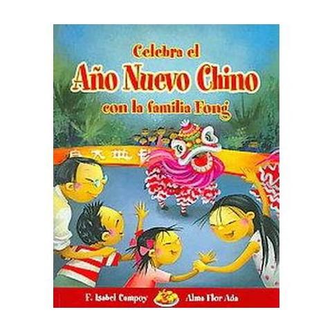 Celebra El Ano Nuevo Chino Con La Familia Fong / Celebrate Chinese New Yeark with the Fong Family (Mixed