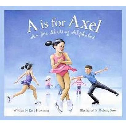 A is for Axel (Hardcover)