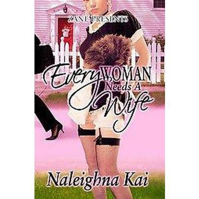 Every Woman Needs a Wife (Paperback)