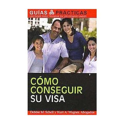 Como conseguir su visa/ How to Get a Visa (Paperback)
