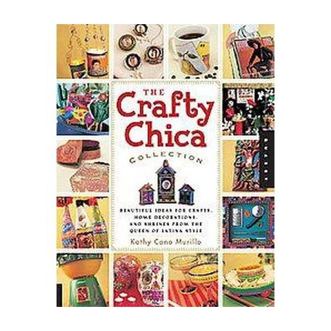 The Crafty Chica Collection (Paperback)