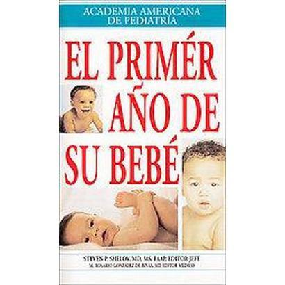 El Primer Ano De Su Bebe / Your Baby's First Year (Translation) (Paperback)