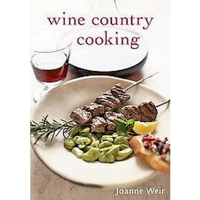 Wine Country Cooking (Paperback)