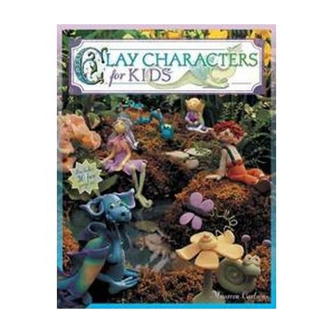 Clay Characters for Kids (Paperback)