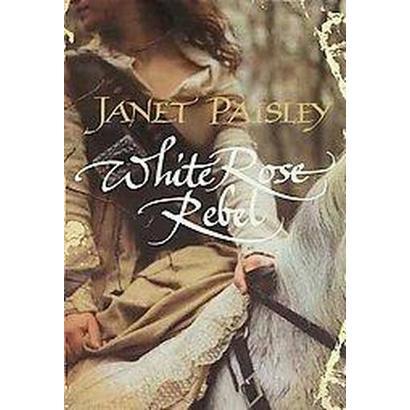 White Rose Rebel (Hardcover)