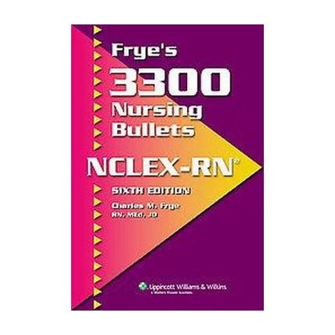 Frye's 3300 Nursing Bullets NCLEX-RN (Paperback)