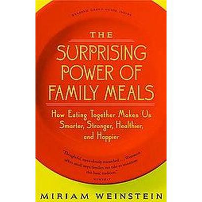 The Surprising Power of Family Meals (Paperback)