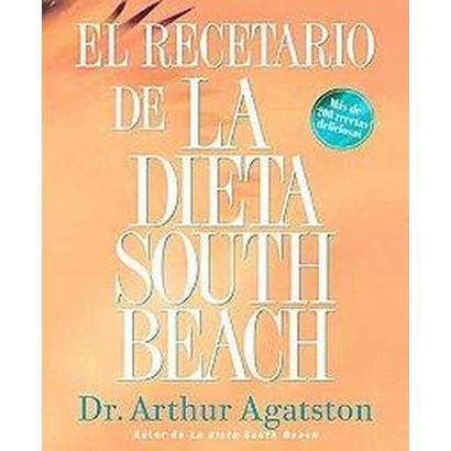 El recetario de la dieta South Beach / The South Beach Diet Cookbook (Paperback)