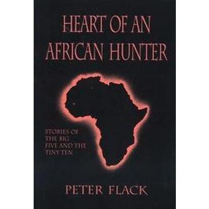 Heart of an African Hunter (Hardcover)