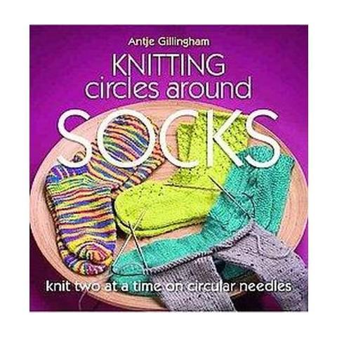 Knitting Circles Around Socks (Paperback)