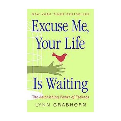 Excuse Me, Your Life Is Waiting (Paperback)