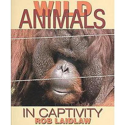 Wild Animals in Captivity (Hardcover)