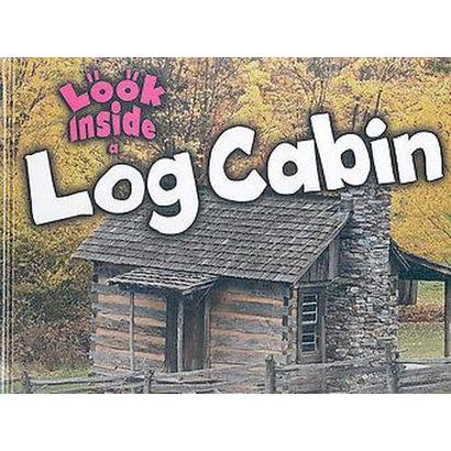 Look Inside a Log Cabin (Hardcover)